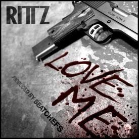 """Rittz """"Love Me"""""""