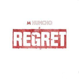 M Huncho - Regret