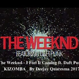 The Weeknd - I Feel It Coming ft. Daft Punk_KIZOMBA