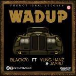 abegmusic - Black70 ft Yung Hang & Jayru - Wadup Cover Art
