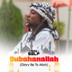 Subahanallah (Glory Be To Allah)