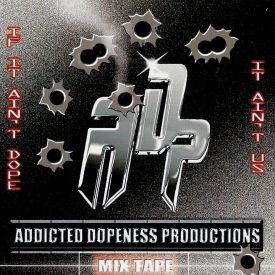 "Addicted Dopeness - If it Ain't Dope, It ain't US"" released 2003 Cover Art"