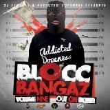 Addicted Dopeness - DJ FU NASTY X ADDICTED DOPENESS PRESENTS BLOCC BANGAZ VOL. 9 OUT ON BOND Cover Art