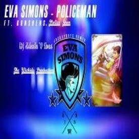 Eva Simons Ft Konshens - Policeman - Police Siren (Dj Adesh Moombahton Mix)