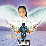 Aefro - If She Aint Entle Bizana Cover Art