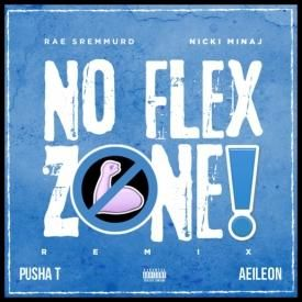 No Flex Zone- Ft. Nikki Minaj, Pusha T, Aeileon  (Freemix)