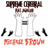 Supreme Cerebral Ft. Agallah Don Bishop - Michael Brown (Prod By Agallah)