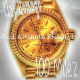 AHundredMilez - Wait A Minute - (Freestyle) #Promo Cover Art