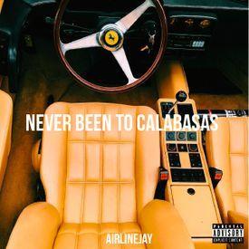 Never Been To Calabasas