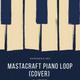 mastacraft Piano loop (cover)-ikeyz