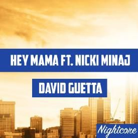 Hey Mama Ft. Nicki Minaj (Nightcore mix)