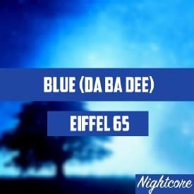 Blue (Da Ba Dee) (Nightcore mix)