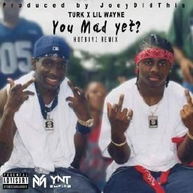 You Mad Yet? (Hot Boys Remix)