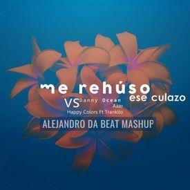 Me Rehúso Ese Culazo (Alejandro Da Beat Mashup)