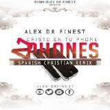 Alex DR Finest - 2 Phones (Spanish Christian Remix) Cover Art