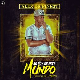 Alex DR Finest - No Soy de este Mundo Cover Art