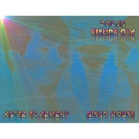 Robjn - Getting Old (Aster Starlight Disco House Retake)