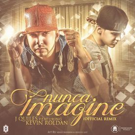 Nunca Imagine (Official Remix)