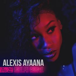 Alexis Ayaana - Get It Right Cover Art