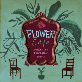 Flower Cafe (feat. Sam Ock & I.M)