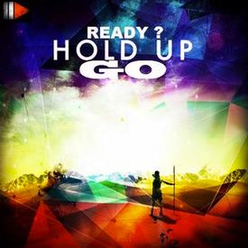 Ready? Hold Up... Go!