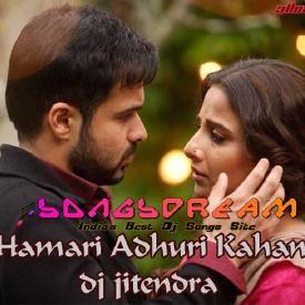 Hamari Adhuri Kahani - DJ Jitendra