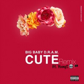 "Big Baby D.R.A.M. - ""CUTE Remix"" (Ft. YungT.)"