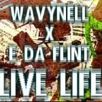 SEEMORE AVE - WavyNell x E Da Flint - LIVE LIFE Cover Art