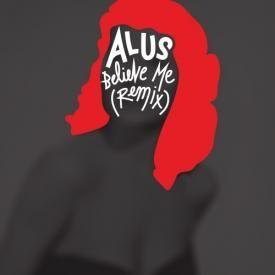 Believe Me (Alus Remix)