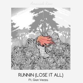 Runnin' (Lose It All) FT. Gian Vezza
