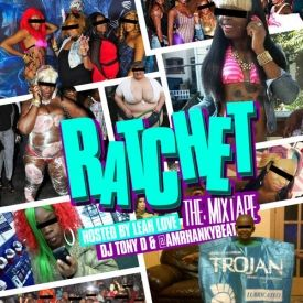 AMRHANKYBEAT - RATCHET THE MIXTAPE Cover Art