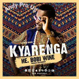 KYARENGA BY BOBI WINE NEW UGANDAN MUSIC 2018 @ANDY PRO UG+256755420819