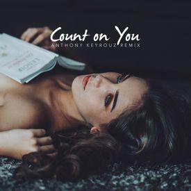 Count On You (Anthony Keyrouz Remix)
