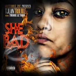 Antjuan L Lewis - SHE BAD FEATURING TRIXIE LE'RAY Cover Art