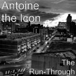 AntoineTheIcon - The Run-Through Cover Art