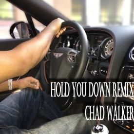 DJ KHALED - HOLD YOU DOWN (CHAD WALKER REMIX)