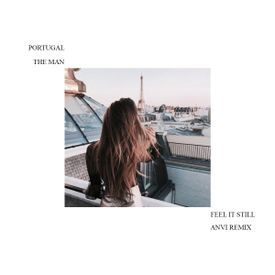 Portugal. The Man - Feel It Still (Anvi Remix)