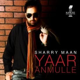 Yaar Anmulle - Sharry Maan
