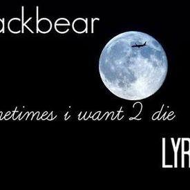 Blackbear - Sometimes I want 2 die