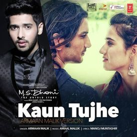 Kaun Tujhe (Armaan Malik Version) (128 Kbps) - DownloadMing.SE