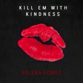 Selena Gomez - Kill Em With Kindness (ARJ Remake)