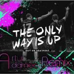 Arthur Adamiec - The Only Way Is Up (Arthur Adamiec Remix) Cover Art