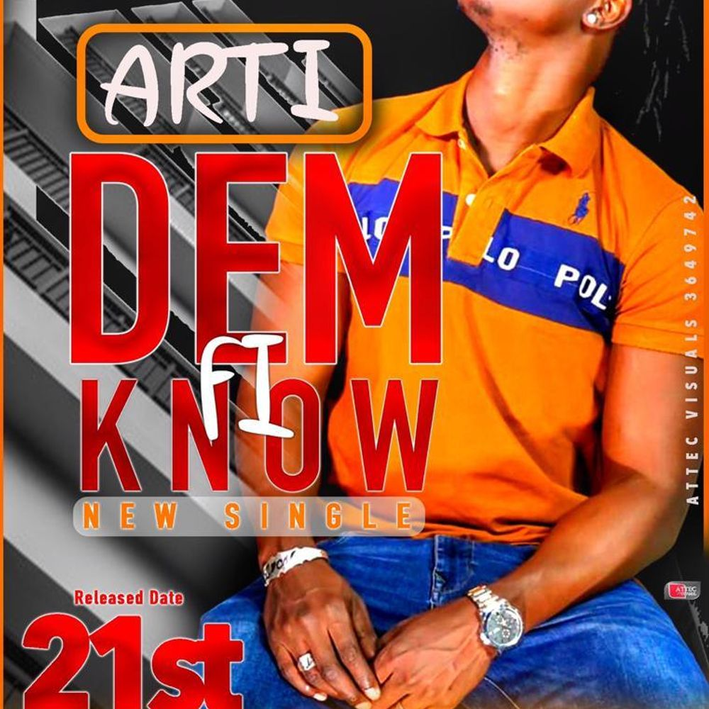 Dem Fi Know By Arti Ld Listen On Audiomack