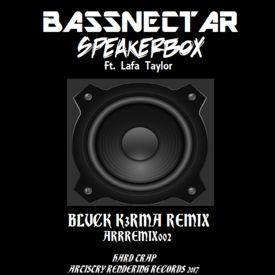 Bassnectar Ft. Lafa Taylor - Speakerbox (BLVCK K3RMA Remix) [ARRREMIX002]
