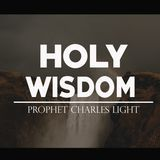 Prophet Charles Light - Holy Wisdom Cover Art