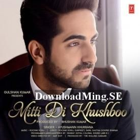Mitti Di Khushboo (Ayushmann Khurrana) - DownloadMing.SE