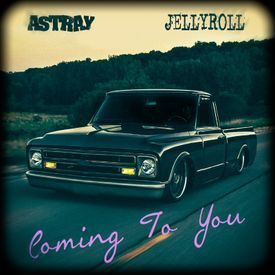 Astray - Coming To You (Ft. Jelly Roll)