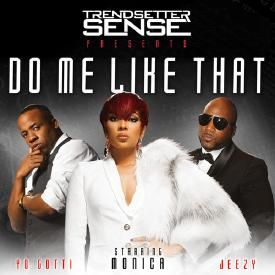 Do Me Like That (feat. Monica, Jeezy & Yo Gotti)