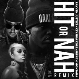 Hit Or Nah (Remix) [feat. Keyshia Cole & French Montana]