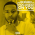 Focused On You (feat. 2 Chainz)